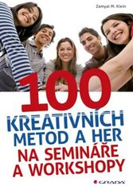 100 kreativních metod a her na semináře a workshopy - M.Klein Zaymat