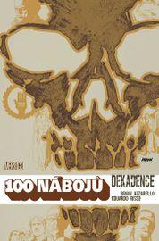 100 nábojů 10 - Dekadence - Brian Azzarello, Eduardo Risso.