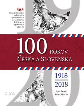 100 rokov Česka a Slovenska - Igor Ďurič, Peter Hricák