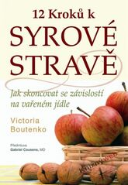 12 kroků k syrové stravě - Victoria Boutenko