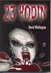 23 hodin - David Wellington