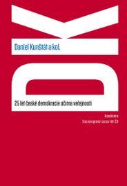 25 let české demokracie očima veřejnosti - Daniel Kunštát