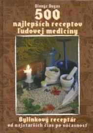 500 najlepších receptov ľudovej medicíny - Dugas Dionýz