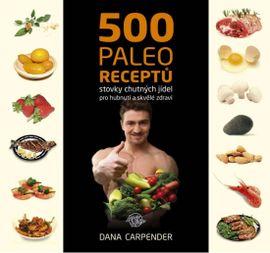 500 paleo receptů - Dana Carpender