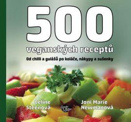 500 veganských receptů - Od chilli a gulášů po koláče, nákypy a sušenky - Celine Steen, Joni M.Newman