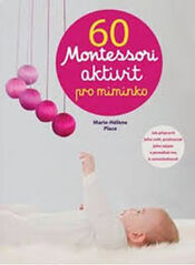 60 aktivit Montessori pro moje miminko -  Marie-Héléne Place