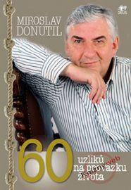 60 uzlíků na provázku života - Miroslav Donutil