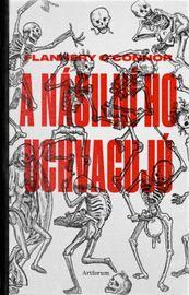 A násilní ho uchvacujú - Flannery OConnor