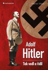 Adolf Hitler - Tak vedl a řídil - Maser Werner