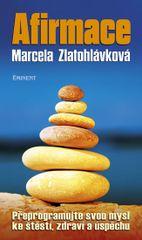 Afirmace - Přeprogramujte svou mysl ke štěstí zdraví a úspěchu - Marcela Zlatohlávková