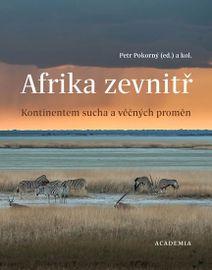 Afrika zevnitř - Kontinentem sucha a věčných proměn - Pokorný Petr