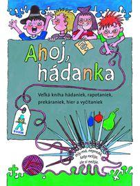 Ahoj, hádanka! - 2. vydanie - Ďuríčková, Mária Števková Mária