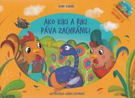 Ako Kiki a Riki páva zachránili + CD - Ivan Vanák
