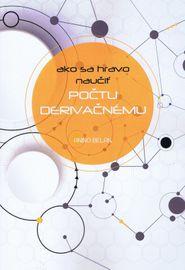 Ako sa hravo naučiť počtu derivačnému - Anino Belan