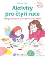 Aktivity pro čtyři ruce - Sdílejte s dítětem společný kreativní deník - Virginie Loth