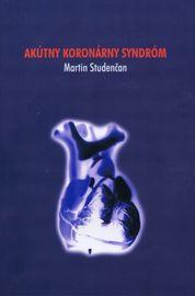 Akútny koronárny syndróm 2014 - Martin Studenčan