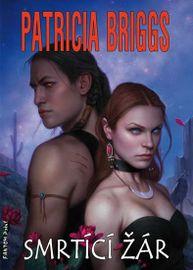 Alfa a Omega 4 - Smrtící žár - Patricia Briggs
