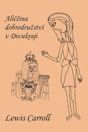Aliččina dobrodružství v Divukraji - Lewis Carroll