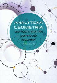 Analytická geometria pre tých, ktorí jej potrebujú rozumieť - Anino Belan