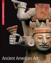 Ancient American Art - Visual Ency of Art