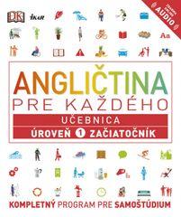 Angličtina pre každého - Učebnica: Úroveň 1 pre začiatočníkov - Kolektív