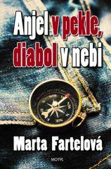 Anjel v pekle, diabol v nebi - Marta Fartelová