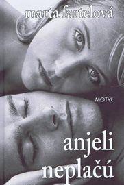 Anjeli neplačú  (2 vyd.) - Fartelová Marta