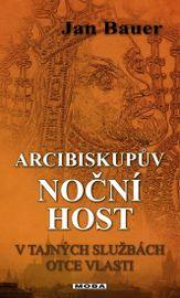 Arcibiskupův noční host - V tajných službách Otce vlasti - Jan Bauer