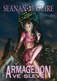Armagedon ve slevě - Seanan McGuire