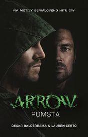 Arrow 1 - Pomsta - Oscar Balderrama, Certo Lauren,