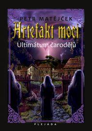Artefakt moci - Ultimátum čarodějů - Petr Matějček