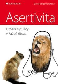 Asertivita - umění být silný v každé situaci - Conrad Potts , Suzanne Potts