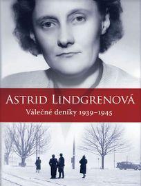 Astrid Lindgrenová - Válečné deníky 1939-1945 - Astrid Lindgrenová