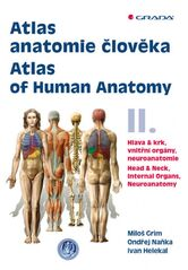 Atlas anatomie člověka II. - Hlava a krk, vnitřní orgány, neuroanatomie / Atlas of Human Anatomy II. - Head and Neck, Internal Organs, Neuronatomy - M
