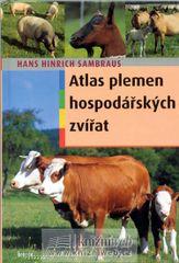 Atlas plemen hospodářských zvířat - 2. vydání - Hans Hinrich Sambraus