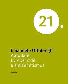 Autodafé Evropa, Židé a antisemitismus (Edice 21. století) - Emanuele Ottolenghi