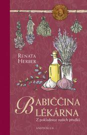 Babiččina lékárna - Z pokladnice našich předků 2.vydání - Renata Herber