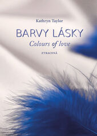 Barvy lásky / Colours of love 3 - Ztracená - Kathryn Taylor