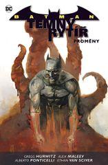 Batman: Temný rytíř 4 - Proměny - Gregg Hurwitz, Alex Maleev, Ethan Van Sciver