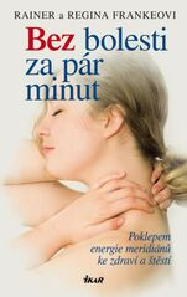 Bez bolesti za pár minut - Regina Frankeová, Franke Rainer