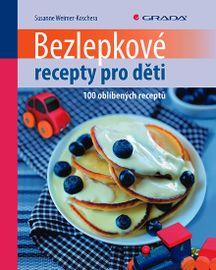 Bezlepkové recepty pro děti - 100 oblíbených receptů - Susanne Weimer-Koschera