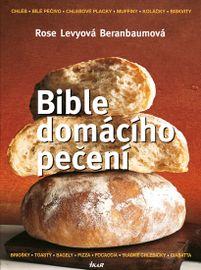 Bible domácího pečení - 2. vydání - Beranbaumová- Levyová Rose