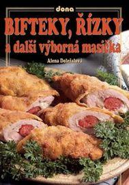 Bifteky, řízky a další výborná masíčka, 2. vydání - Alena Doležalová