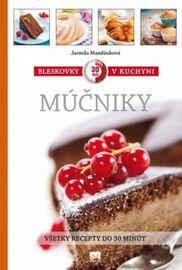 Bleskovky v kuchyni - múčniky - Mandžuková Jarmila