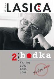Bodka 2 - Fejtóny 2007, 2008, 2009 - Lasica Milan