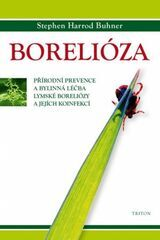 Borelióza - Přírodní prevence a bylinná léčba lymské boreliózy a jejích koinfekcí - Buhner Stephen Harrod