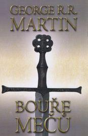 Bouře mečů 1 - Píseň ledu 5 - kniha třetí - část první - George R. R. Martin