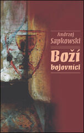 Boží bojovníci - Andrzej Sapkowski