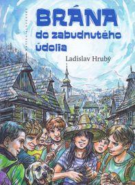 Brána do Zabudnutého údolia - Ladislav Hrubý