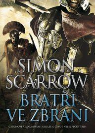 Bratři ve zbrani - Simon Scarrow